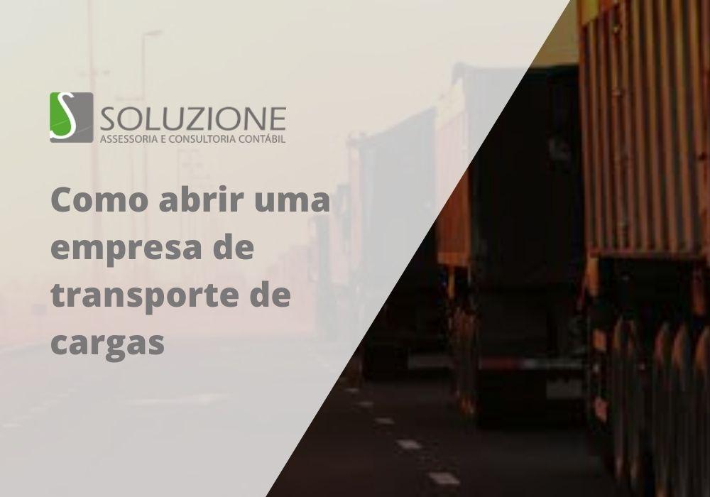 Como abrir uma empresa de transporte de cargas